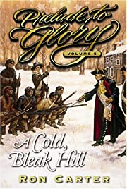Prelude to Glory Volume 5 A Cold Bleak Hill…
