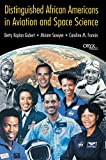 Distinguished African Americans in aviation and space sciences / Betty Kaplan Gubert ... [et al.]