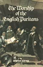 The Worship of the English Puritans by…