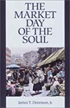 The Market Day of the Soul by James T.…