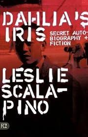 Dahlia's Iris: Secret Autobiography and…