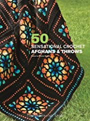 50 Sensational Crochet Afghans & Throws av…