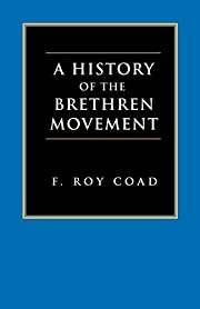 A History Of The Brethren Movement: Its…