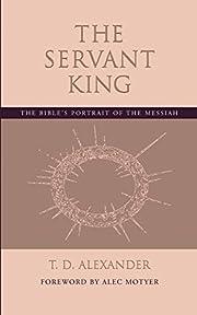 The Servant King: The Bible's portrait…
