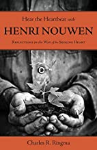 Hear the Heartbeat with Henri Nouwen by…