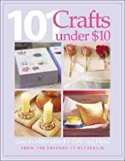 101 Crafts Under $10: Easy-to-Make Ideas for…