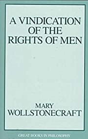 A Vindication of the Rights of Men (Great…