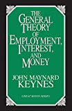 The general theory of employment, interest, and money / by John Maynard Keynes