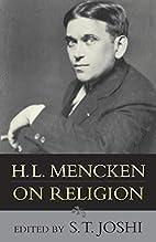 H. L. Mencken on Religion by H. L. Mencken