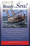 Ready for Sea: How to Outfit the Modern Cruising Sailboat and Prepare Your Vessel and Yourself for Extended Passage-Making and Living Aboard