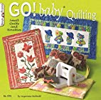 Go! Baby® Quilting: Small Quilts and…