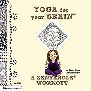 Yoga for Your Brain: A Zentangle Workout por…