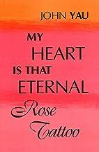 My Heart Is That Eternal Rose Tattoo by John…