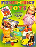 Fisher-Price toys : a pictorial price guide to the more popular toys / Brad Cassity