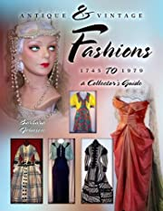Antique & Vintage Fashions, 1745 to 1979: A…