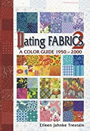 Dating fabrics 2 : a color guide 1950-2000…