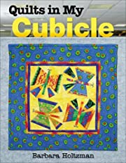 Quilts In My Cubicle de Barbara Holtzman