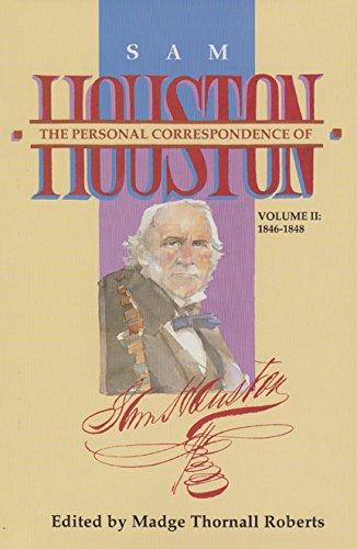 The Personal Correspondence of Sam Houston, Volume II: 1846-1848