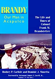 Brandy, Our Man in Acapulco: The Life and…