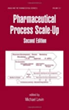 Pharmaceutical Process Scale-Up, Second…
