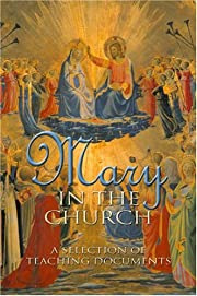 Mary in the Church: A Selection of Teaching…