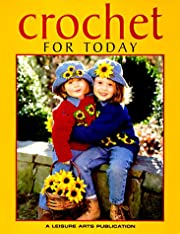 Crochet for Today (Leisure Arts #102678)…