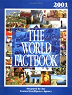 The World Factbook: 2001 by Central…