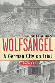 Wolfsangel: A German City on Trial, 1945-48…
