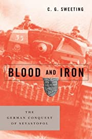 Blood and Iron: The German Conquest of…
