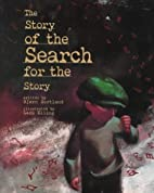The Story of the Search for the Story…