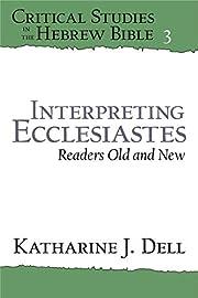 Interpreting Ecclesiastes: Readers Old and…