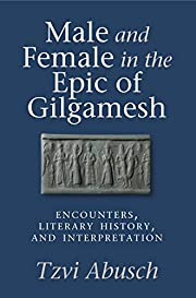 Male and Female in the Epic of Gilgamesh:…
