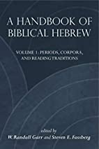 A Handbook of Biblical Hebrew by W. Randall…