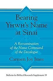 Bearing Yhwh's Name at Sinai: A…
