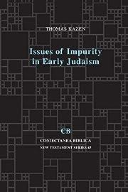 Issues of Impurity in Early Judaism: 45 av…