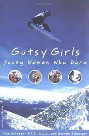 Gutsy Girls: Young Women Who Dare av Tina…