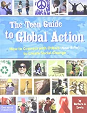 The Teen Guide to Global Action: How to…