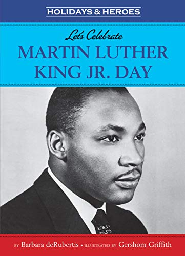 Let's Celebrate Martin Luther King Jr. Day