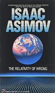 The Relativity Of Wrong – tekijä: Isaac…