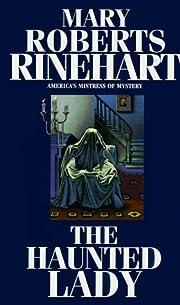 The Haunted Lady por Mary Roberts Rinehart