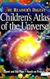The Reader's Digest children's atlas of the universe / by Robert Burnham
