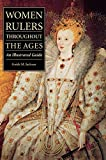 Women rulers throughout the ages : an illustrated guide / Guida M. Jackson