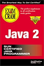 Java 2 Exam Cram (Exam: 310-025) by William…