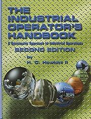 The Industrial Operator's Handbook: A…