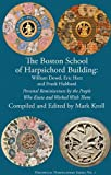 The Boston school of harpsichord building : reminiscences of William Dowd, Eric Herz and Frank Hubbard by the people who knew and worked with them / compiled and edited by Mark Kroll