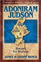 Adoniram Judson: Bound for Burma (Christian…