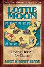 Lottie Moon: Giving Her All for China…