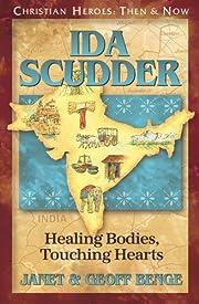 Ida Scudder: Healing Bodies, Touching Hearts…
