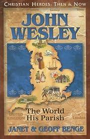 John Wesley: The World His Parish (Christian…