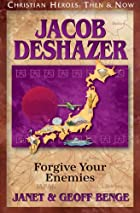 Jacob DeShazer: Forgive Your Enemies by…